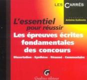L'Essentiel Pour Reussir Les Epreuves Ecrites Fondamentales Des Concours - Couverture - Format classique