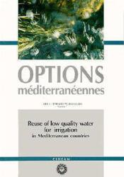 Reuse of low quality water for irrigation in mediterranean countries serie a seminaires ; mediterranee - Couverture - Format classique