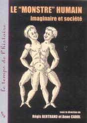 Le Monstre Humain : Imaginaire Et Societe - Intérieur - Format classique