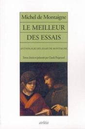 Le meilleur des essais ; anthologie des essais de Montaigne - Couverture - Format classique