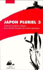 Japon pluriel t.3 ; actes du troisième colloque de la société française des études japonaises - Couverture - Format classique