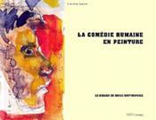 La comédie humaine en peinture ; le regard de Serge Kantorowicz - Couverture - Format classique