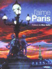 J'Aime Paris Ses Habitants Ses Monuments Ses Quartiers - Intérieur - Format classique