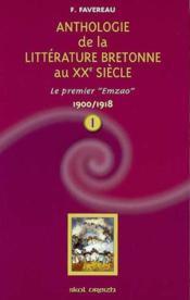 T 1 - Anthologie De La Litterature Bretonne Au Xxe Siecle - Couverture - Format classique
