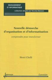 Nouvelle Demarche D'Organisation Et D' Informatisation : Comprendre Pour Transformer (Collection Man - Couverture - Format classique