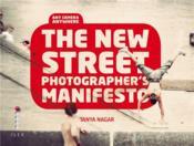 The New Street Photographer'S Manifesto /Anglais - Couverture - Format classique