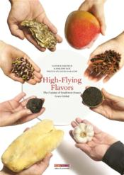 Vente  High-flying flavors ; the cuisine of Southwest France goes global  - Yannick Delpech - Philippe Boe - David Nakache