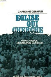 Eglise Qui Cherche. - Couverture - Format classique