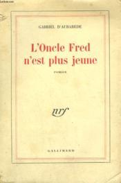 L'Oncle Fred N'Est Plus Jeune. - Couverture - Format classique