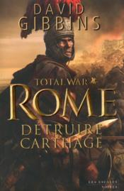 Vente  Total war Rome ; détruire Carthage  - David Gibbins