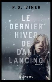 Le dernier hiver de Dani Lancing - Couverture - Format classique