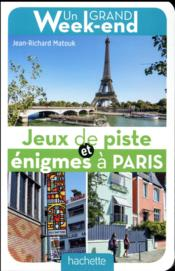 Vente  Un grand week-end ; jeux de piste et énigmes à Paris  - Alain Michel - Matouk-J - Collectif Hachette