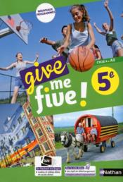 Vente livre :  Give me five ! ; anglais ; 5e ; manuel de l'élève (édition 2017)  - Collectif - M Brusson - H Hadrian - Helene Adrian - Michel Brusson