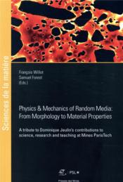 Vente livre :  Physics and mechanics of random media  from morphology to material properties  - Francois Willot - Francois Willot - Samuel Forest