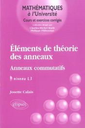 Elements De Theorie Des Anneaux Anneaux Commutatifs Niveau L3 - Intérieur - Format classique