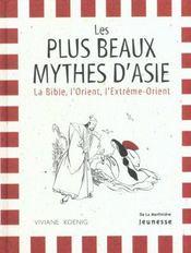 Plus Beaux Mythes D'Asie. La Bile, L'Orient, L'Extreme-Orient (Les) - Intérieur - Format classique