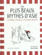 Plus Beaux Mythes D'Asie. La Bile, L'Orient, L'Extreme-Orient (Les) - Couverture - Format classique