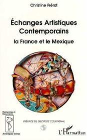 Échanges artistiques contemporains ; la France et le Mexique - Couverture - Format classique