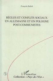 Regles Et Conflits Sociaux En Allemagne Et En Pologne Post-Communistes - Intérieur - Format classique