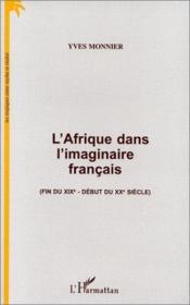 L'Afrique dans l'imaginaire français (fin du XIX-début du XX siècle) - Couverture - Format classique