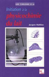 Initiation a la physicochimie du lait - Intérieur - Format classique