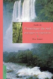 Guide De L'Amerique Du Sud - Paysages Et Vegetation - Intérieur - Format classique