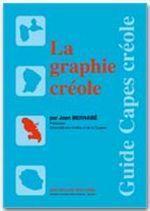 La graphie créole - Couverture - Format classique