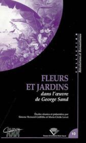 Fleurs Et Jardins Dans L Uvre De George Sand. - Couverture - Format classique