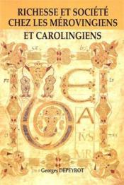 Richesse Et Societe Chez Les Merovingiens Et Carolingiens - Couverture - Format classique