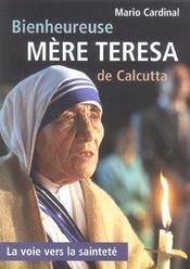 Bienheureuse Mere Teresa De Calcutta ; La Voie Vers La Saintete - Intérieur - Format classique