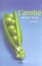 L'amitié ; un jour à la fois (édition 2007) - Intérieur - Format classique