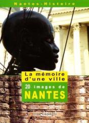Memoire d'une ville 20 images de nantes - Couverture - Format classique