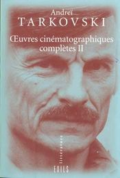Oeuvres cinematographiques completes t.2 - Intérieur - Format classique