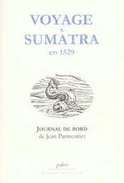 Voyage à Sumatra en 1529 ; journal de bord de Jean Parmentier - Intérieur - Format classique