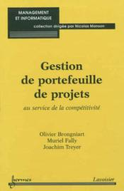 Gestion de portefeuille de projets : au service de la competitivite (coll. management et informatiqu - Couverture - Format classique