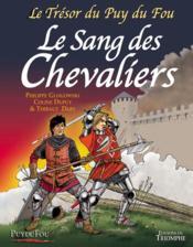 Le sang des chevaliers ; Puy du Fou - Couverture - Format classique
