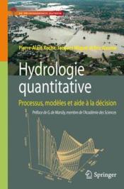 Hydrologie quantitative ; processus, modèles et aide à la décision - Couverture - Format classique