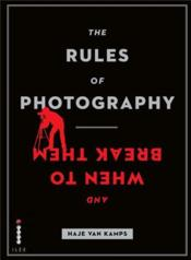 The rules of photography (and when to break them) - Couverture - Format classique