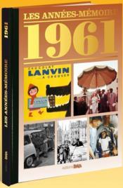 Les années-mémoires 1961 - Couverture - Format classique