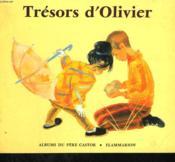 Tresors D'Olivier. Les Albums Du Pere Castor. - Couverture - Format classique