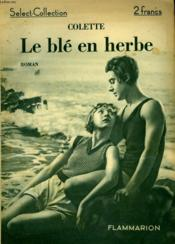 Le Ble En Herbe. Collection : Select Collection N° 49 - Couverture - Format classique