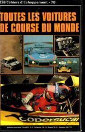 Les Cahiers D'Echappement N° 78. Hors-Serie : Toutes Les Voitures De Course Du Monde - Couverture - Format classique