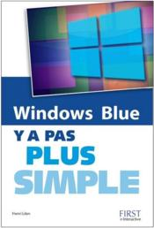 Vente livre :  Y A PAS PLUS SIMPLE ; windows 8.1  - Henri Lilen