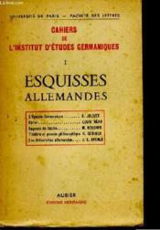 Cahiers De L'Institut D'Etudes Germaniques - Tome 1 - Esquisse Allemande - Couverture - Format classique