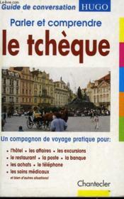 Parler Et Comprendre Le Tcheque - Couverture - Format classique