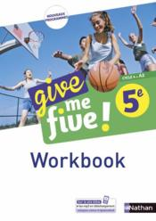 Vente  Give me five ! ; anglais ; 5e ; workbook (édition 2017)  - Collectif - H Hadrian - M Brusson - Michel Brusson - Helene Adrian