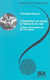L'évaluation du travail à l'épreuve du réel ; critique des fondements de l'évaluation - Intérieur - Format classique
