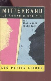 Mitterrand, Le Roman D'Une Vie - Couverture - Format classique