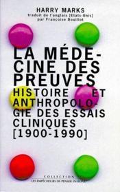La médecine des preuves ; histoire et anthropologique des essais cliniques (199-1990) - Couverture - Format classique