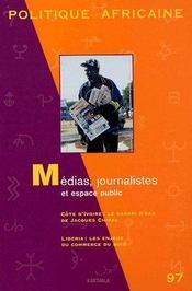 Revue Politique Africaine N.97 ; Médias, Journalistes Et Espace Public - Couverture - Format classique
